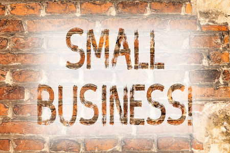 Writing note showing Small Business. Business photo showcasing Little Shop Starting Industry Entrepreneur Studio Store Brick Wall art like Graffiti motivational call written on the wall