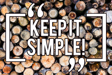 Handwriting text writing Keep It Simple. Concept meaning Simplify Things Easy Understandable Clear Concise Ideas Wooden background vintage wood wild message ideas intentions thoughts