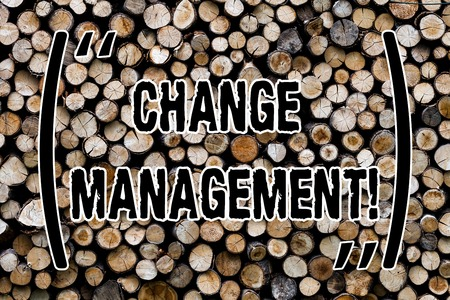 Text sign showing Change Management. Conceptual photo replace leaderships or People in charge Replacement Wooden background vintage wood wild message ideas intentions thoughts