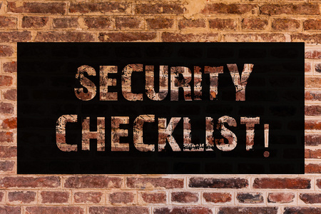 Text sign showing Security Checklist. Conceptual photo list with authorized names to enter allowing procedures Brick Wall art like Graffiti motivational call written on the wall