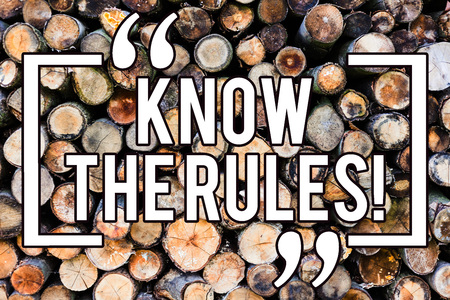 Handwriting text writing Know The Rules. Concept meaning Be aware of the Laws Regulations Protocols Procedures Wooden background vintage wood wild message ideas intentions thoughts