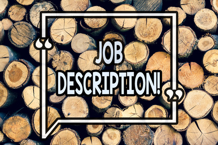 Writing note showing Job Description. Business photo showcasing Document that establishes duties requirements experience Wooden background vintage wood wild message ideas intentions thoughts Banco de Imagens