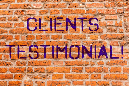 Conceptual hand writing showing Clients Testimonial. Business photo showcasing Customers Personal Experiences Reviews Opinions Feedback Brick Wall art like Graffiti motivational written on wall