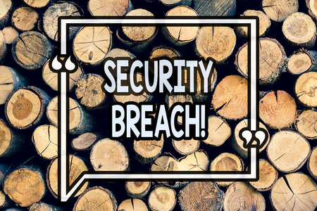 Writing note showing Security Breach. Business photo showcasing Unauthorized access to Data Network Applications Devices Wooden background vintage wood wild message ideas intentions thoughts