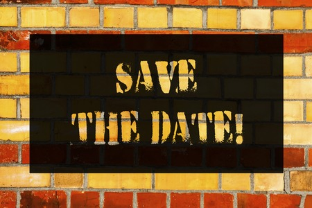 Conceptual hand writing showing Save The Date. Business photo showcasing Remember not to schedule anything else that time Appointment Brick Wall art like Graffiti motivational written on wall