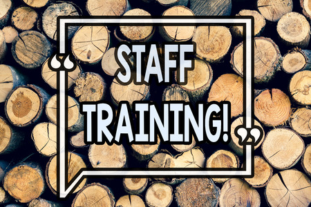 Writing note showing Staff Training. Business photo showcasing Teaching Teamwork new things Employee Education Preparation Wooden background vintage wood wild message ideas intentions thoughts