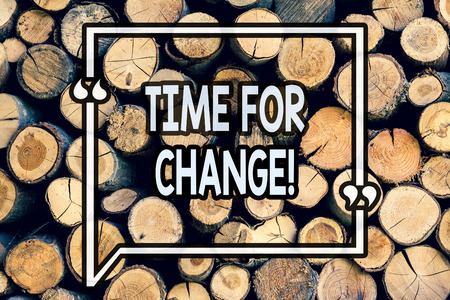 Writing note showing Time For Change. Business photo showcasing Changing Moment Evolution New Beginnings Chance to Grow Wooden background vintage wood wild message ideas intentions thoughts Reklamní fotografie