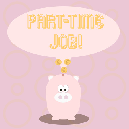 Text sign showing Part Time Job. Conceptual photo Working a few hours per day Temporary Work Limited Shifts