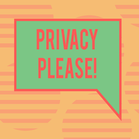 Word writing text Privacy Please. Business concept for Let us Be Quiet Rest Relaxed Do not Disturb Blank Rectangular Color Speech Bubble with Border photo Right Hand