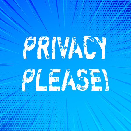 Handwriting text writing Privacy Please. Concept meaning Let us Be Quiet Rest Relaxed Do not Disturb