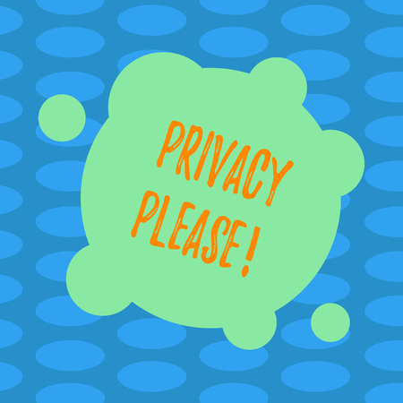 Word writing text Privacy Please. Business concept for Let us Be Quiet Rest Relaxed Do not Disturb Blank Deformed Color Round Shape with Small Circles Abstract photo