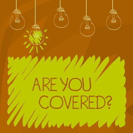 Conceptual hand writing showing Are You Coveredquestion. Business photo showcasing asking about you insurance health statement