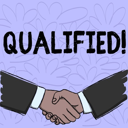 Conceptual hand writing showing Qualified. Business photo text Certified to perform a job Competent Experienced