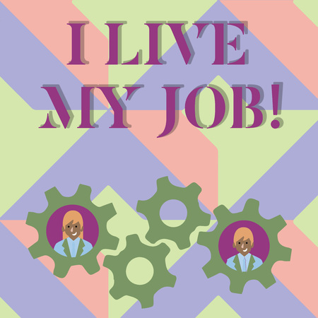 Handwriting text writing I Live My Job. Concept meaning Be immerse in and love the Work Enjoy Business Love Job Imagens