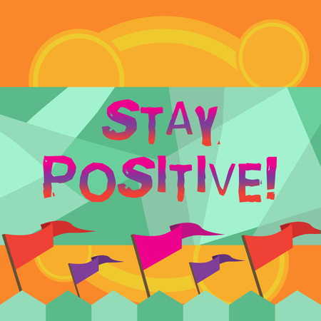 Conceptual hand writing showing Stay Positive. Business photo text Be Optimistic Motivated Good Attitude Inspired Hopeful Stok Fotoğraf - 118041619
