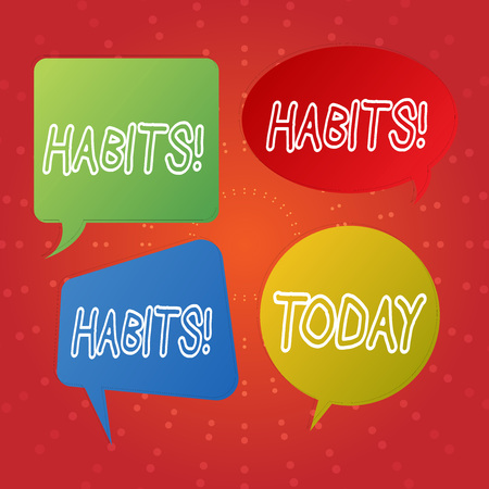 Text sign showing Habits. Conceptual photo Regular tendency or practice Routine Usual Manners Behavior Pattern