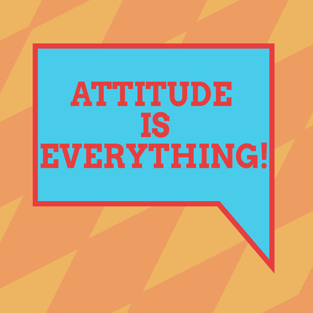 Text sign showing Attitude Is Everything. Conceptual photo Motivation Inspiration Optimism important to succeed Blank Rectangular Color Speech Bubble with Border photo Right Hand
