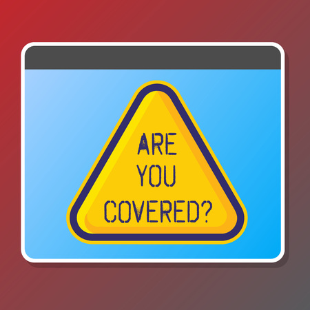 Text sign showing Are You Coveredquestion. Conceptual photo asking about you insurance health statement