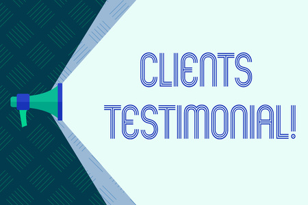 Word writing text Clients Testimonial. Business concept for Customers Personal Experiences Reviews Opinions Feedback