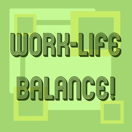 Handwriting text Work Life Balance. Concept meaning Division of time between working or family and leisure