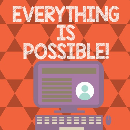 Text sign showing Everything Is Possible. Conceptual photo All you think or dream can become true Optimistic