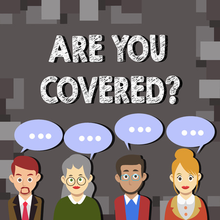 Writing note showing Are You Coveredquestion. Business photo showcasing asking about you insurance health statement