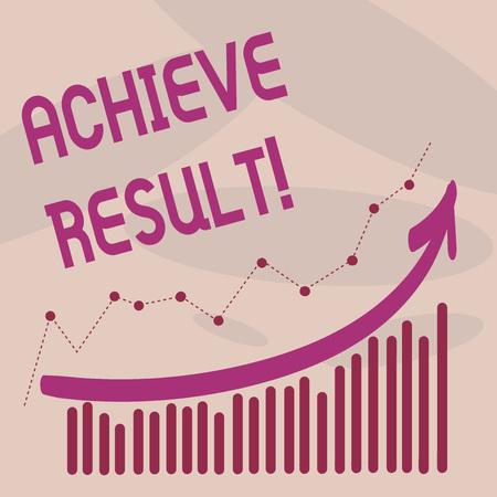 Text sign showing Achieve Result. Conceptual photo Obtain Success Reaching your goals