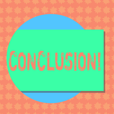 Writing note showing Conclusion. Business photo showcasing Ending a storey with inspirational quotes Rectangular Color Shape with Shadow Coming Out from a Circle
