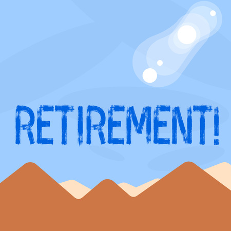 Word writing text Retirement. Business concept for Leaving Job Stop Ceasing to Work after reaching some age