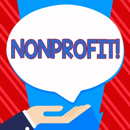 Conceptual hand writing showing Nonprofit. Business photo showcasing Activities that do not generate revenues to the executor
