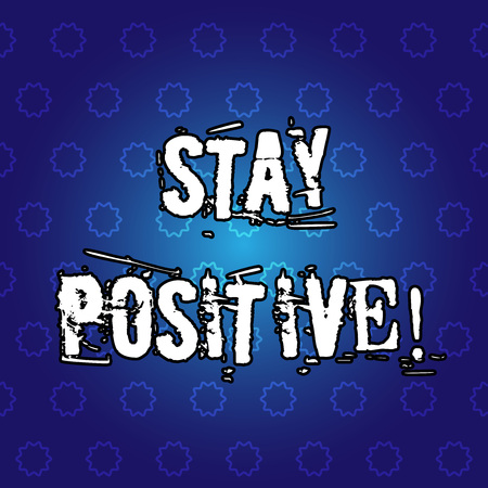 Text sign showing Stay Positive. Conceptual photo Be Optimistic Motivated Good Attitude Inspired Hopeful Stok Fotoğraf - 118111195