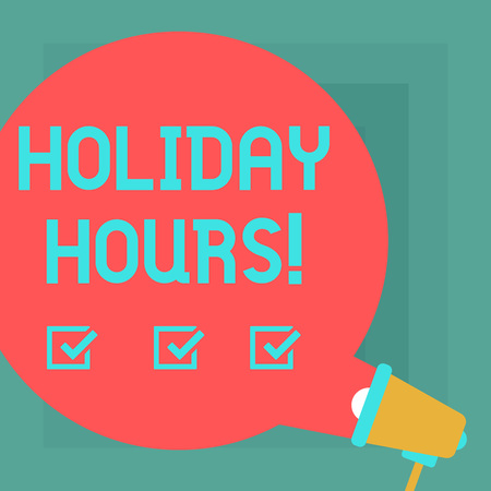 Conceptual hand writing showing Holiday Hours. Business photo text Celebration Time Seasonal Midnight Sales ExtraTime Opening Round Speech Bubble Coming Out of Megaphone for Announcement