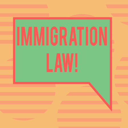 Word writing text Immigration Law. Business concept for National Regulations for immigrants Deportation rules Blank Rectangular Color Speech Bubble with Border photo Right Hand