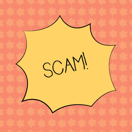 Writing note showing Scam. Business photo showcasing Dishonest Act Fraud Trick People for making money Explosion Blast Scream Speech Bubble for Promotion Ads