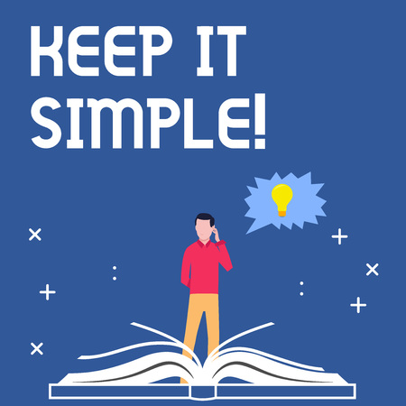 Handwriting text writing Keep It Simple. Concept meaning Simplify Things Easy Understandable Clear Concise Ideas
