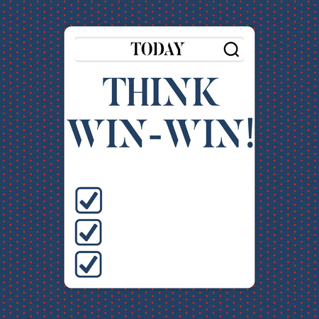 Handwriting text Think Win Win. Concept meaning Negotiation strategy for both partners to obtain benefits