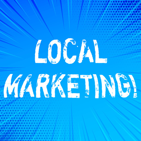 Handwriting text writing Local Marketing. Concept meaning Regional Advertising Commercial Locally Announcements