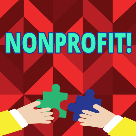 Text sign showing Nonprofit. Conceptual photo Activities that do not generate revenues to the executor