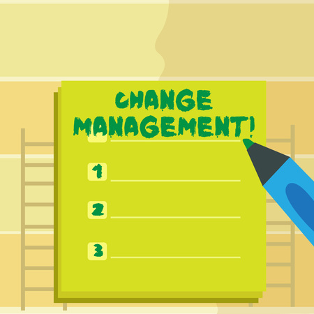 Text sign showing Change Management. Conceptual photo replace leaderships or People in charge Replacement