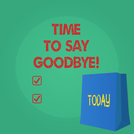Text sign showing Time To Say Goodbye. Conceptual photo Separation Moment Leaving Breakup Farewell Wishes Ending Stock Photo