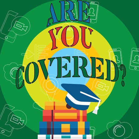 Conceptual hand writing showing Are You Coveredquestion. Business photo text asking about you insurance health statement