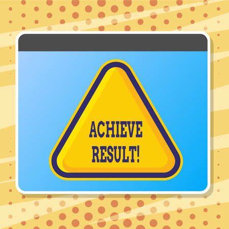 Text sign showing Achieve Result. Conceptual photo Obtain Success Reaching your goals