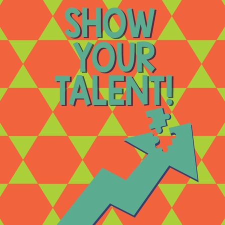 Writing note showing Show Your Talent. Business photo showcasing Demonstrate demonstratingal skills abilities knowledge aptitudes