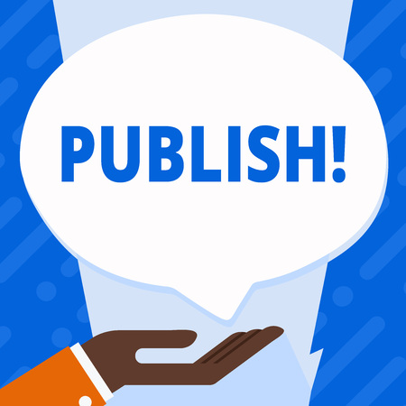 Word writing text Publish. Business concept for Make information available to showing Issue a written product