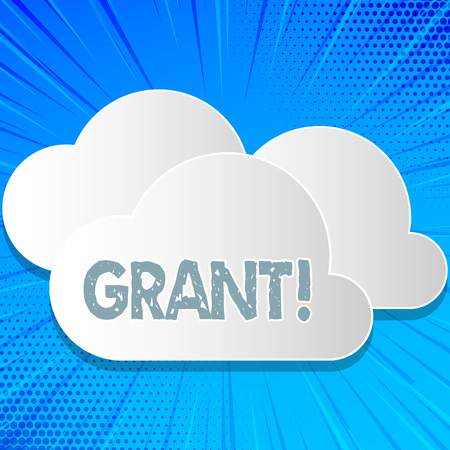 Word writing text Grant. Business concept for Money given by an organization or government for a purpose Scholarship
