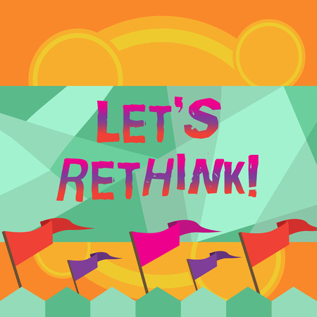 Conceptual hand writing showing Let S Rethink. Business photo text Give showing time to think things again Remodel Redesign