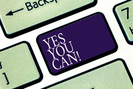 Writing note showing Yes You Can. Business photo showcasing Positivity Encouragement Persuade Dare Confidence Uphold Keyboard key Intention to create computer message pressing keypad idea Imagens