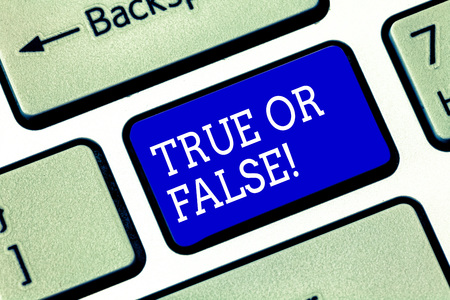 Handwriting text True Or False. Concept meaning Decide between a fact or telling a lie Doubt confusion Keyboard key Intention to create computer message pressing keypad idea Banque d'images - 118447577
