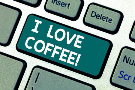 Word writing text I Love Coffee. Business concept for Loving affection for hot beverages with caffeine Addiction Keyboard key Intention to create computer message pressing keypad idea
