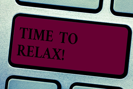 Writing note showingTime To Relax. Business photo showcasing Relaxation moment for a break of work or study leisure Keyboard key Intention to create computer message pressing keypad idea